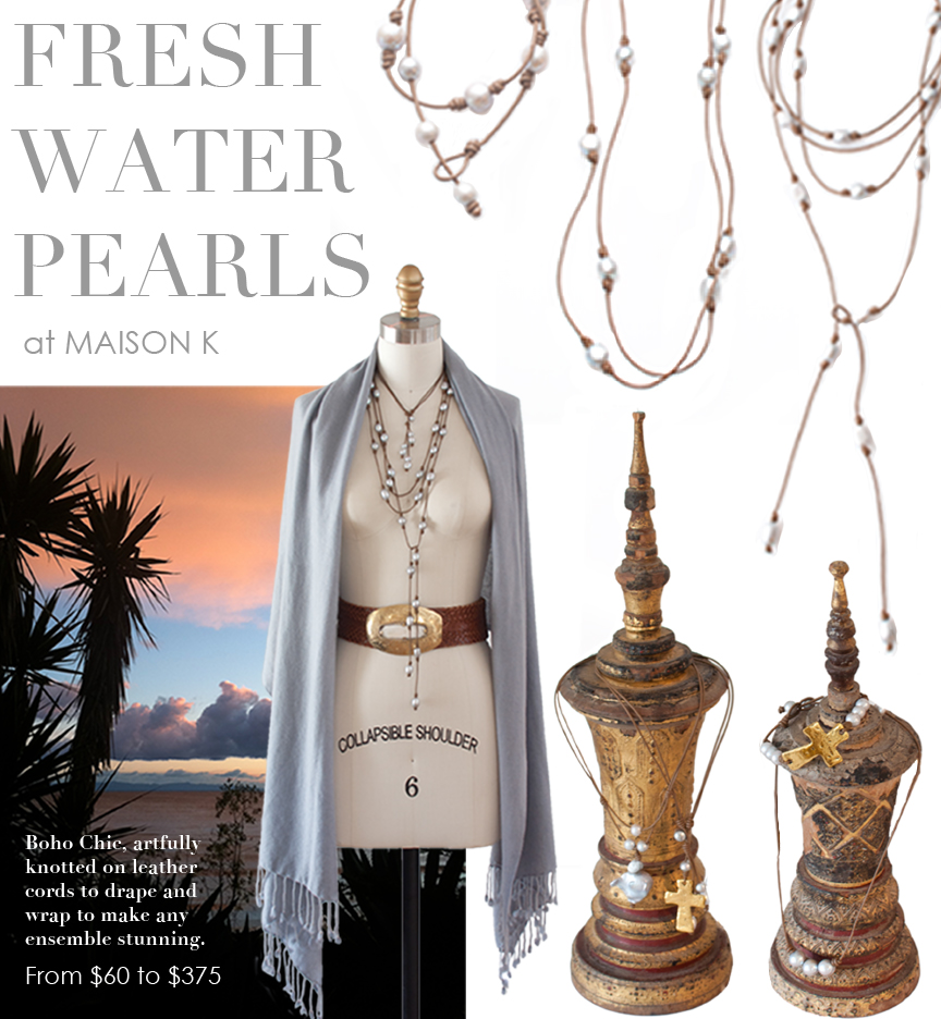 fresh water pearls at maison k, montecito, ca